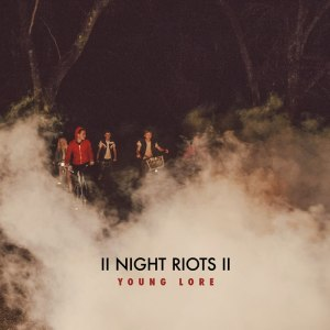 Night-Riots-Young-Lore